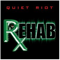 Quiet Riot -Rehab