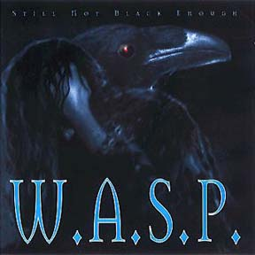 W.A.S.P. - Still Not Black Enough