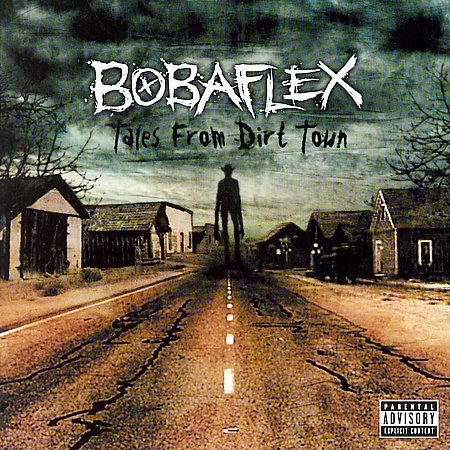 Bobalflex - Tales From Dirt Town(2007)
