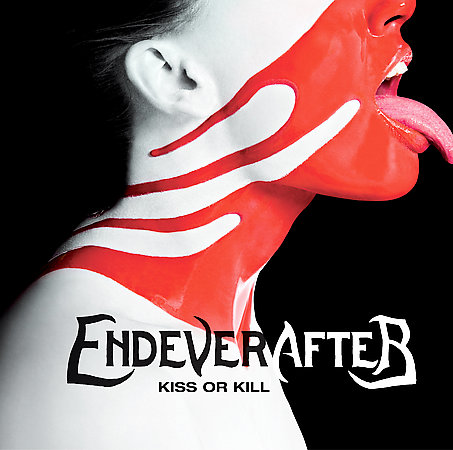 Endeverafter - Kiss Or Kill (2007)