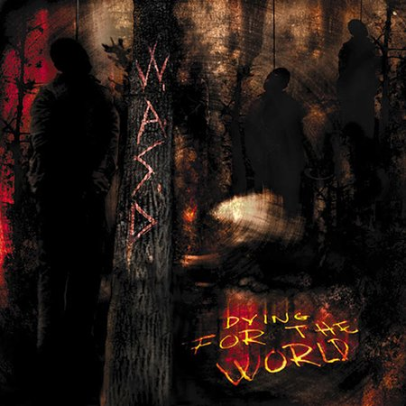 WASP - Dying For The World(2002)
