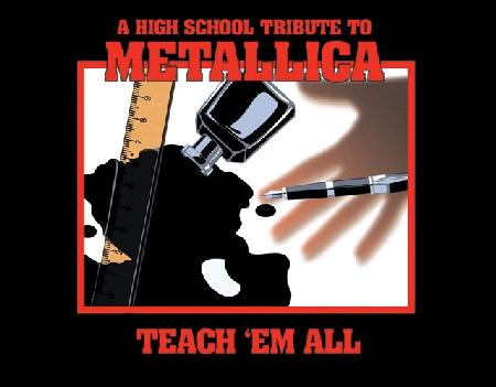 Teach'em All - A High School Tribute To Metallicaartwork