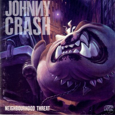 Johnny Crash - Neighbourhood Threat (1990)