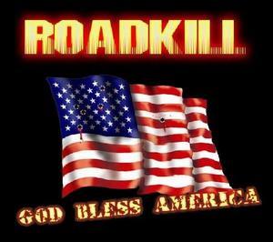 Roadkill - God BlessAmerica