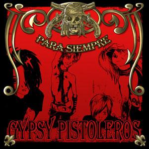 Gypsy Pistoleros - Para Siempre(2007)
