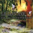 Lillian Axe - Fields Of Yesterday (1999)