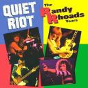 Quiet Riot - The Randy Rhoads Years (1993)