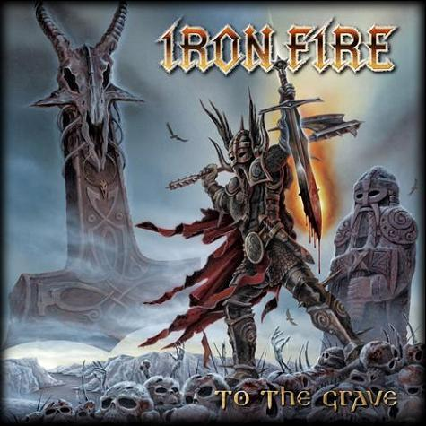 Iron Fire - To The Grave (2009)