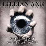 Lillian Axe - Sad Day On Planet Earth (2009)