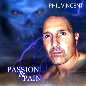 Phil Vincent - Passion & Pain (2009)