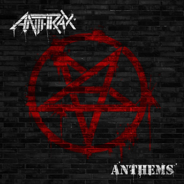 Anthrax - Anthems E.P. (2013)