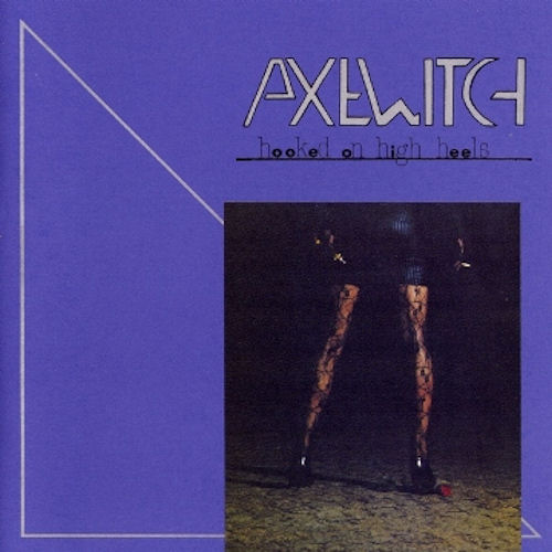 Axe Witch - Hooked On High Heels